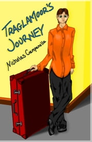 Traglamoor's Journey ebook by Nicholas Campanella