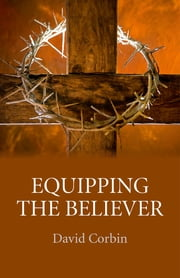 Equipping the Believer ebook by David Corbin