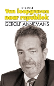 1914-2014: Van Loopgraven naar Republiek ebook by Gerolf Annemans