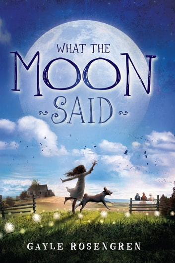 What the Moon Said ebook by Gayle Rosengren