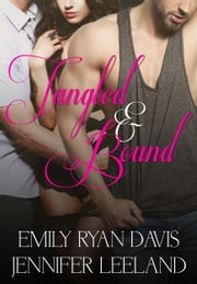 Tangled And Bound ebook by Jennifer Leeland,Emily Ryan-Davis