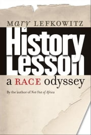 History Lesson ebook by Lefkowitz, Mary