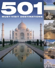 501 Must-Visit Destinations ebook by D Brown,J Brown,A Findlay