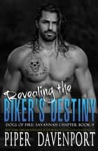 Revealing the Biker's Destiny ebook by Piper Davenport