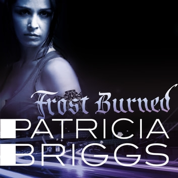 Frost Burned - Mercy Thompson: Book 7 audiobook by Patricia Briggs