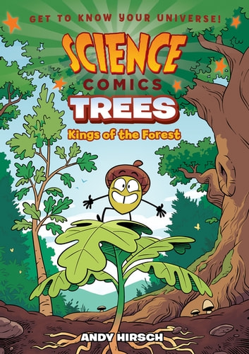 Science Comics: Trees - Kings of the Forest ebook by Andy Hirsch