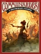Communardes ! - L'Aristocrate fantôme ebook by Wilfrid Lupano, Anthony Jean
