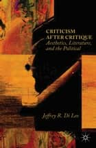 Criticism after Critique ebook by Jeffrey R. Di Leo