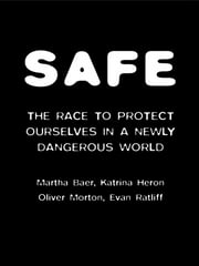 SAFE - Science and Technology in the Age of Ter ebook by Martha Baer,Katrina Heron,Oliver Morton,Evan Ratliff
