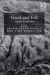 Good and Evil - Quaker Perspectives ebook by