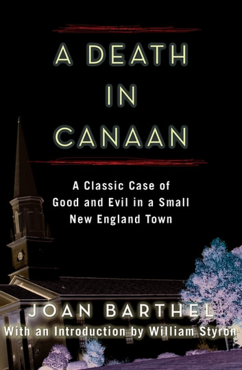 A Death in Canaan - A Classic Case of Good and Evil in a Small New England Town ebook by Joan Barthel