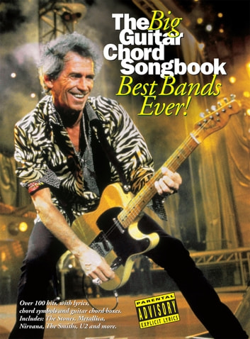 The Big Guitar Chord Songbook: Best Bands Ever! eBook by Wise ...