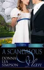 A Scandalous Plan ebook by Donna Lea Simpson