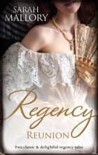 Regency Reunion/The Earl's Runaway Bride/Wicked Captain, Wayward Wi ebook by Sarah Mallory