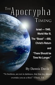 The Apocrypha Timing ebook by Dennis Davis
