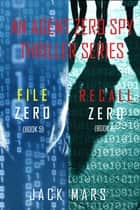 Agent Zero Spy Thriller Bundle: File Zero (#5) and Recall Zero (#6) ebook by Jack Mars