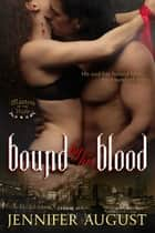 Bound By His Blood ebook by Jennifer August