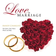 Love in Marriage - One Spirit, Soul, Heart, Mind, and Body ebook by Mandy Changufu