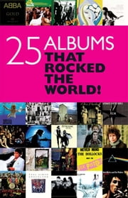 25 Albums That Rocked the World! ebook by Chris Charlesworth
