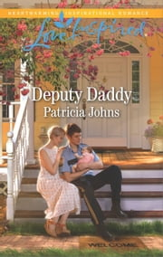 Deputy Daddy - A Fresh-Start Family Romance ebook by Patricia Johns