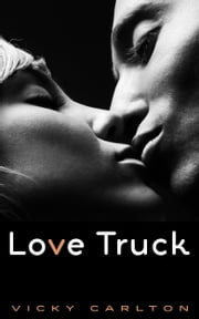 Love Truck. Ein erotisches Roadmovie ebook by Kobo.Web.Store.Products.Fields.ContributorFieldViewModel