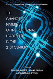 The Changing Nature of Instructional Leadership in the 21st Century ebook by Alan R. Shoho,Bruce G. Barnett,Autumn K. Tooms