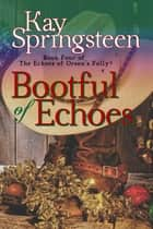 Bootful of Echoes ebook by Kay Springsteen