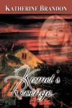 Kismet's Revenge ebook by Katherine  Brandon