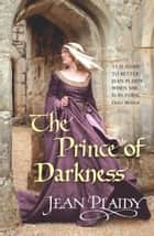 The Prince of Darkness - (Plantagenet Saga) ebook by