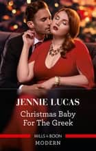 Christmas Baby for the Greek ebook by Jennie Lucas