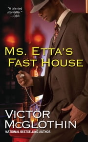 Ms. Etta's Fast House ebook by Victor McGlothin