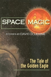 The Tale of the Golden Eagle ebook by David D. Levine