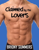 Claimed by the Lovers ebook by Briony Summers