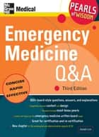 Emergency Medicine Q&A: Pearls of Wisdom, Third Edition ebook by Joseph Lex