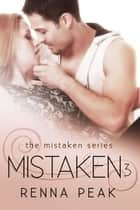 Mistaken 3 - Mistaken, #3 ebook by Renna Peak