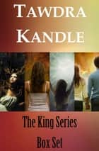 The King Series Box Set - The King Series ebook by Tawdra Kandle