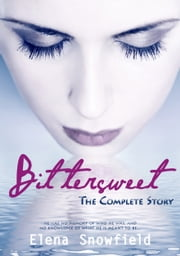 Bittersweet: The Complete Story ebook by Elena Snowfield