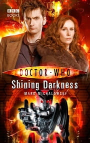 Doctor Who: Shining Darkness ebook by Mark Michalowski