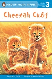 Cheetah Cubs ebook by Ginjer L. Clarke,Lucia Washburn,Avery Briggs