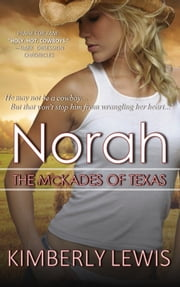Norah (The McKades of Texas, Book 2) ebook by Kimberly Lewis