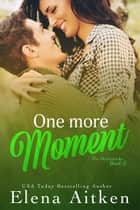 One More Moment ebook by Elena Aitken