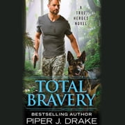 Total Bravery audiobook by Piper J. Drake