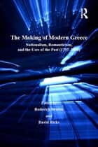 The Making of Modern Greece ebook by David Ricks,Roderick Beaton