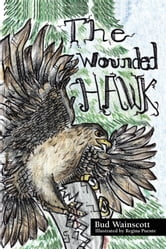 The Wounded Hawk ebook by Bud Wainscott