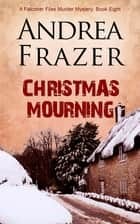 Christmas Mourning ebook by Andrea Frazer