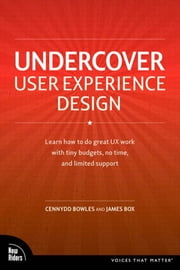 Undercover User Experience Design ebook by Bowles, Cennydd