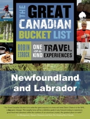 The Great Canadian Bucket List — Newfoundland and Labrador ebook by Robin Esrock