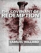 The Covenant of Redemption ebook by Dr. C. Matthew McMahon, Samuel Willard