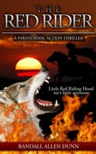 The Red Rider - The Red Rider saga ebook by Randall Allen Dunn