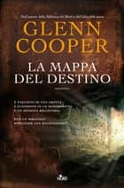 La mappa del destino eBook by Glenn Cooper
